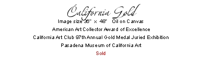 "California Gold Image size 36""  x  48""   Oil on Canvas American"